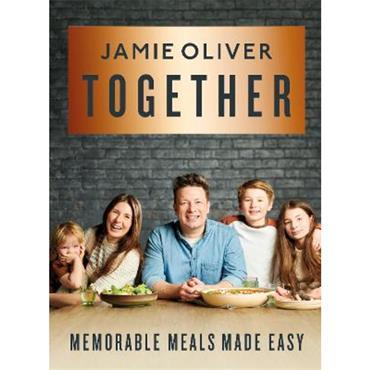 Jamie Oliver Together: Memorable Meals Made Easy