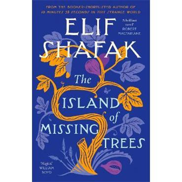 Elif Shafak The Island of Missing Trees