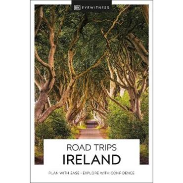 DK Eyewitness DK Eyewitness Road Trips Ireland