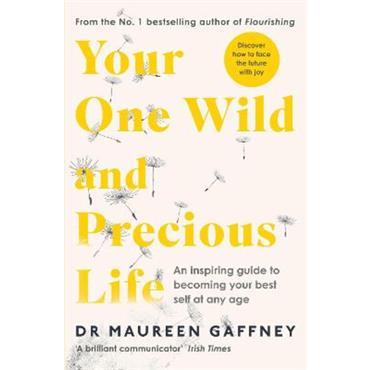 Maureen Gaffney Your One Wild and Precious Life