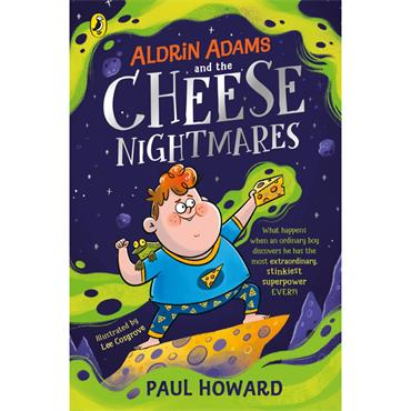 Paul Howard Aldrin Addis and the Cheese Nightmares