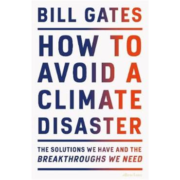 Bill Gates How to Avoid a Climate Disaster
