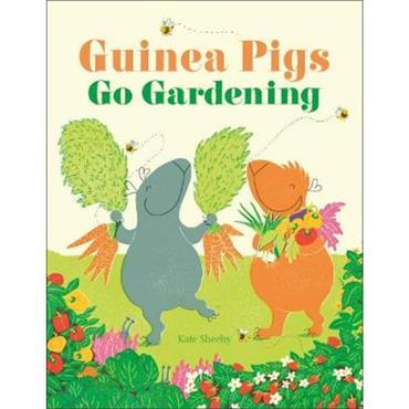 Kate Sheehy Guinea Pigs Go Gardening