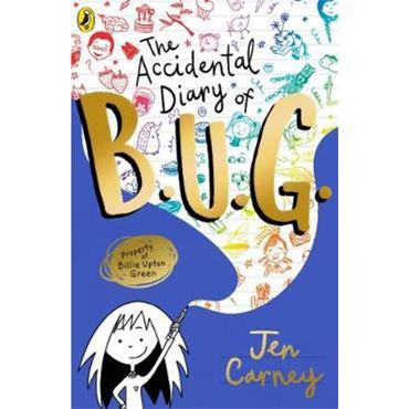 Jen Carney The Accidental Diary of B.U.G.
