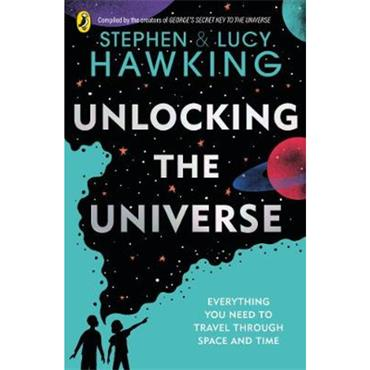 Stephen Hawking & Lucy Hawking Unlocking the Universe