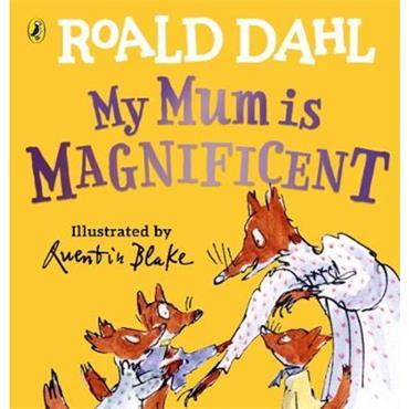 Roald Dahl My Mum is Magnificent