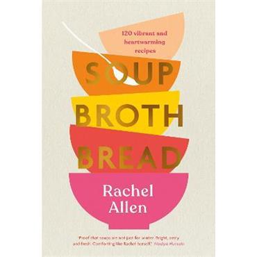 Rachel Allen Soup Broth Bread