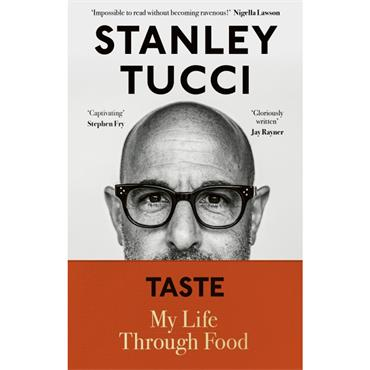 Stanley Tucci Taste: My Life Through Food
