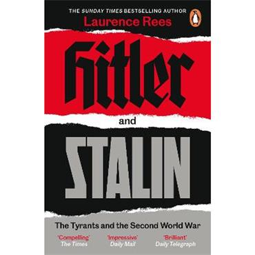 Laurence Rees Hitler and Stalin: The Tyrants and the Second World War