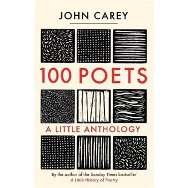 John Carey 100 Poets: A Little Anthology