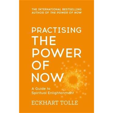 Eckhart Tolle Practising The Power Of Now