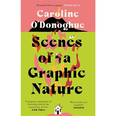 Caroline O' Donoghue Scenes of a Graphic Nature