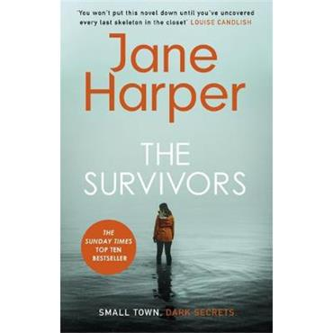 Jane Harper The Survivors: Small Town. Dark Secrets . . .