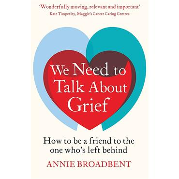 Annie Broadbent We Need to Talk About Grief