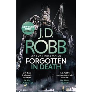 J. D. Robb Forgotten In Death: An Eve Dallas thriller (In Death 53)