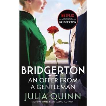 Julia Quinn An Offer From A Gentleman (Bridgerton Series, Book 3)