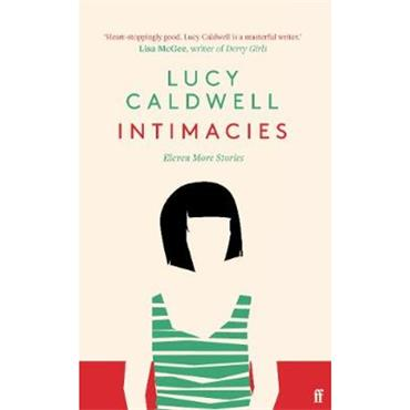 Lucy Caldwell Intimacies