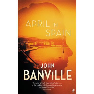 John Banville April in Spain