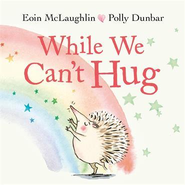 Eoin Mc Laughlin & Polly Dunbar While We Can't Hug