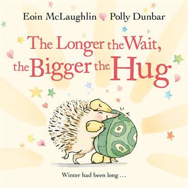 Eoin McLaughlin & Polly Dunbar The Longer the Wait, the Bigger the Hug