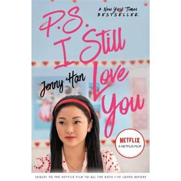 Jenny Han P.S. I Still Love You (To All The Boys I've Love Before, Book 2)