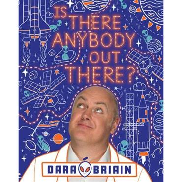 Is There Anybody Out There?  - Dara Ó Briain