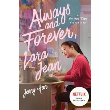 Jenny Han Always and Forever, Lara Jean (To All The Boys I've Loved Before, Book 3)