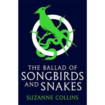 Suzanne Collins The Ballad of Songbirds and Snakes (The Hunger Games, Prequel)
