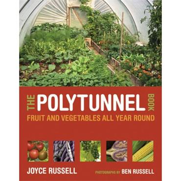 The Polytunnel Book: Fruit and Vegetables All Year Round - Joyce Russell