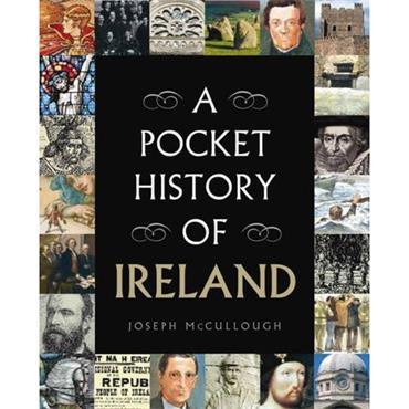 Joseph McCullough A Pocket History of Ireland
