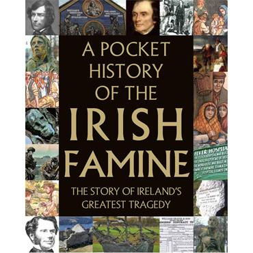 A Pocket History of the Irish Famine - Fiona Biggs