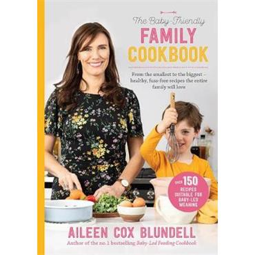 Aileen Cox Blundell The Baby Friendly Family Cookbook