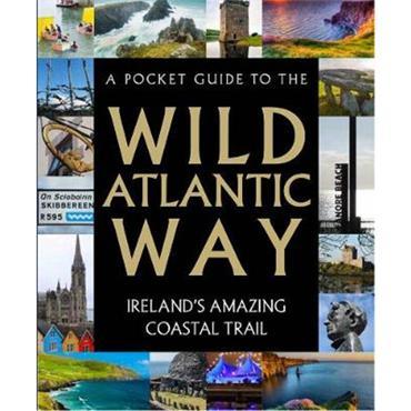 Tony Potter A Pocket Guide to the Wild Atlantic Way