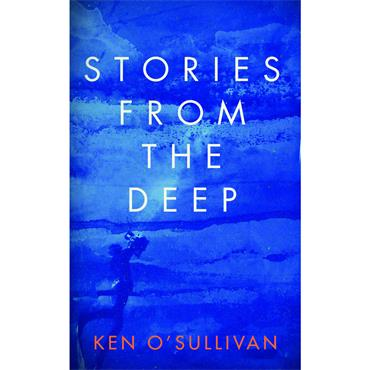 Ken O' Sullivan Stories from the Deep
