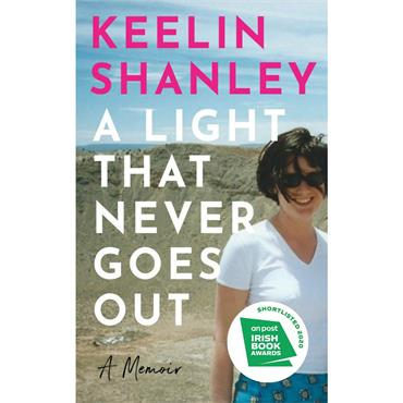 A Light That Never Goes Out  - Keelin Shanley