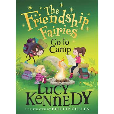 Lucy Kennedy The Friendship Fairies Go to Camp