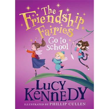 The Friendship Fairies Go to School  - Lucy Kennedy