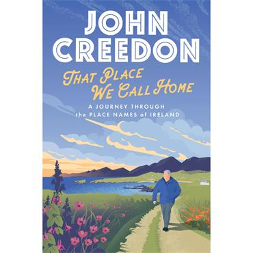 John Creedon That Place We Call Home