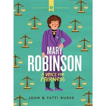 John Burke Mary Robinson: A Voice for Fairness: Little Library 5