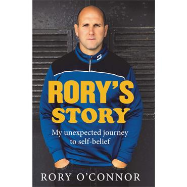 Rory's Story: My Unexpected Journey to Self-Belief  - Rory O'Connor