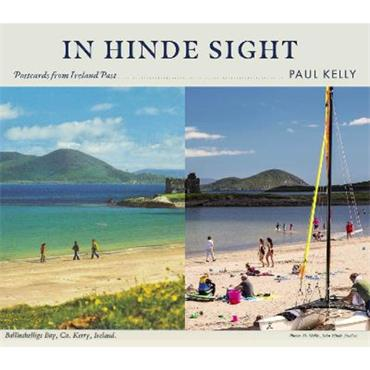 Paul Kelly In Hinde Sight: Postcards from Ireland Past