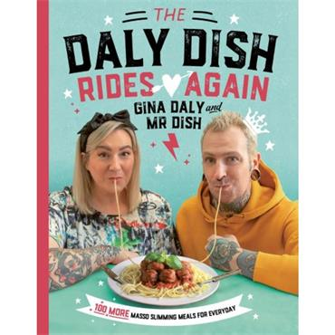 Gina Daly & Mr. Dish The Daly Dish Rides Again: 100 more masso slimming meals for everyday