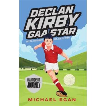 Michael Egan Declan Kirby - GAA Star: Championship Journey