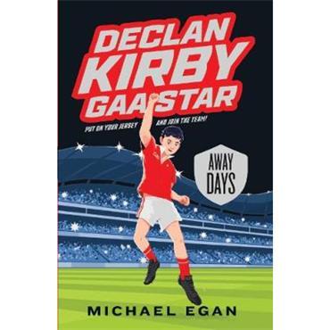 Michael Egan Declan Kirby - GAA Star: Away Days