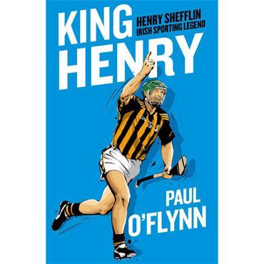 Paul O' Flynn KING HENRY (Henry Shefflin Irish Sporting Legend)