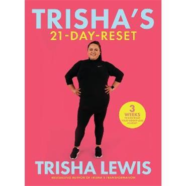 Trisha Lewis Trisha's-21 Day-Reset: 3 weeks to kick-start your weight-loss journey