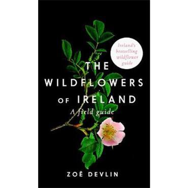 Zoe Devlin The Wildflowers of Ireland: A Field Guide