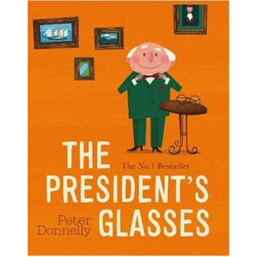 Peter Donnelly The President's Glasses