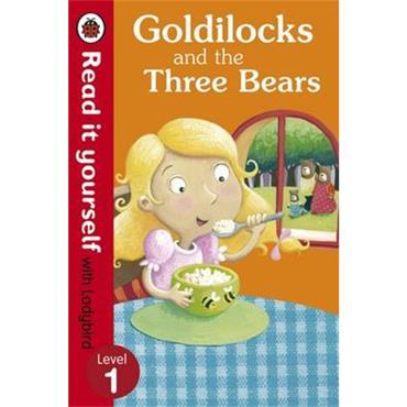 Ladybird Goldilocks and the Three Bears - Read It Yourself with Ladybird: Level 1