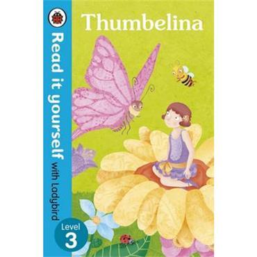 Ladybird Thumbelina - Read it yourself with Ladybird: Level 3